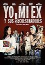 Фильм «Yo, mi ex y sus secuestradores» (2017)