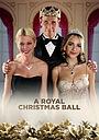 Фільм «Королевский рождественский бал» (2017)