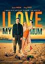 Фильм «Я люблю свою маму» (2018)
