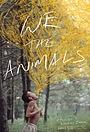 Фильм «Мы, животные» (2018)