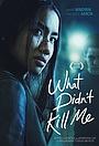 Фільм «What Didn't Kill Me» (2020)