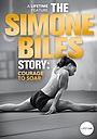 Фильм «The Simone Biles Story: Courage to Soar» (2018)
