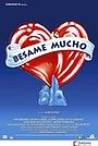 Фільм «Бесаме мучо» (1999)