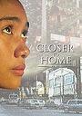 Фильм «Closer to Home» (1995)