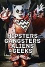 Фильм «Хипстеры, гангстеры, пришельцы и гики» (2019)