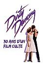 Фильм «Dirty Dancing: 30ans d'un film culte» (2018)