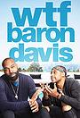 Серіал «WTF, Baron Davis» (2019)