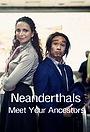 Неандертальцы: Встречайте своих предков