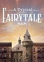 Фильм «A Typical Fairytale» (2018)