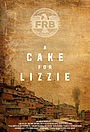Фильм «A Cake For Lizzie» (2018)