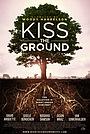 Фильм «Поцелуй Землю» (2020)