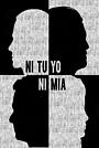 Фильм «Ni tuyo, Ni mía» (2020)