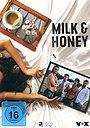 Сериал «Молоко и мёд» (2018)