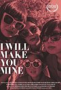 Фильм «I Will Make You Mine» (2020)