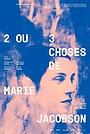 Фильм «2 ou 3 choses de Marie Jacobson» (2019)