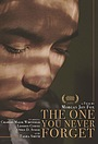 Фильм «The One You Never Forget» (2019)