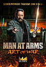 Серіал «Man at Arms: Art of War» (2017 – ...)