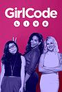 Серіал «Girl Code Live» (2015)