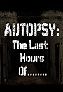 Серіал «Autopsy: The Last Hours of» (2014 – ...)