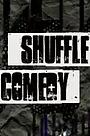 Серіал «Comedy: Shuffle» (2007)