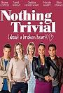 Серіал «Nothing Trivial» (2011 – 2013)
