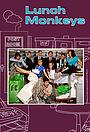 Серіал «Lunch Monkeys» (2009 – 2011)