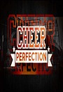 Сериал «Cheer Perfection» (2012 – 2013)