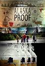 Сериал «Alaska Proof» (2016)