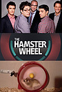 Сериал «The Hamster Wheel» (2011 – 2012)