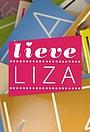Серіал «Lieve Liza» (2012 – 2013)