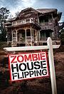 Серіал «Zombie House Flipping» (2016 – ...)