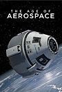 Серіал «The Age of Aerospace» (2016 – 2017)