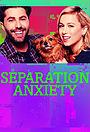 Серіал «Separation Anxiety» (2016)