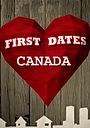 Сериал «First Dates Canada» (2015 – 2017)