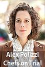 Сериал «Alex Polizzi: Chefs on Trial» (2015)