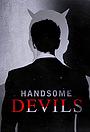 Серіал «Handsome Devils» (2014)