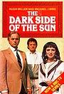 Серіал «The Dark Side of the Sun» (1983)
