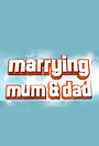 Серіал «Marrying Mum and Dad» (2012 – ...)