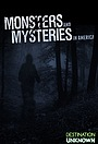 Сериал «Monsters and Mysteries in America» (2013 – 2015)