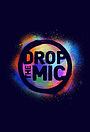 Серіал «Drop the Mic» (2017 – ...)