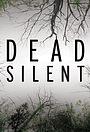 Сериал «Dead Silent» (2016 – ...)