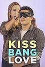 Сериал «Kiss Bang Love» (2017)