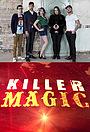 Серіал «Killer Magic» (2014 – 2015)