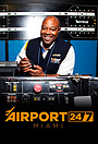 Серіал «Airport 24/7: Miami» (2012 – 2013)