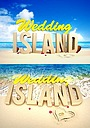 Серіал «Wedding Island» (2013)