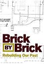 Серіал «Brick by Brick: Rebuilding Our Past» (2012)