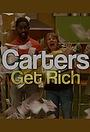 Серіал «Carters Get Rich» (2017)