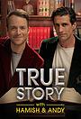 Сериал «True Story with Hamish & Andy» (2017 – 2018)