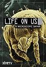 Серіал «Life on Us: A Microscopic Safari» (2014)