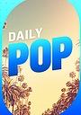 Серіал «Daily Pop» (2017)